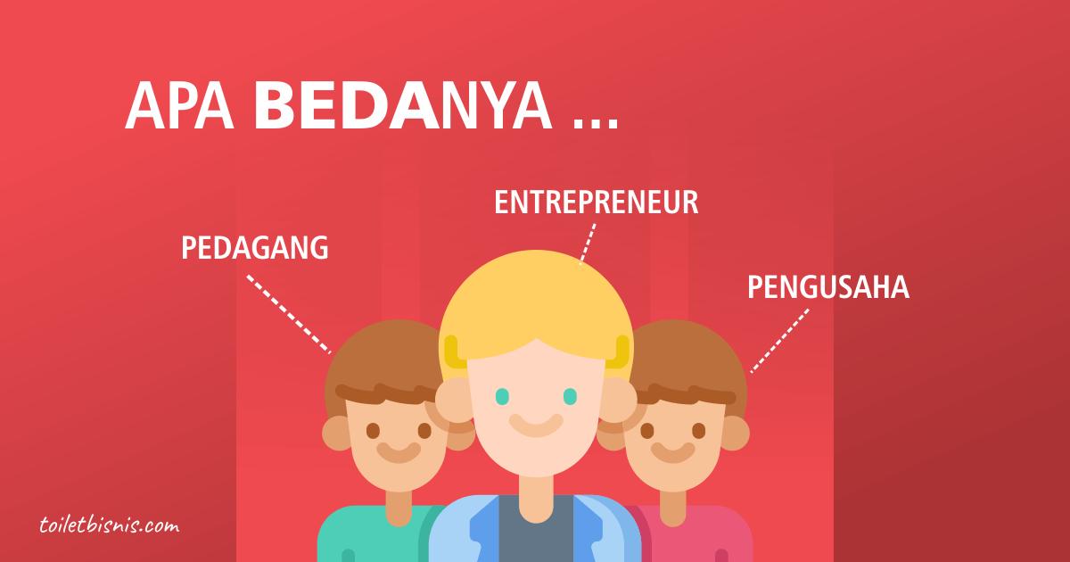perbedaan pengusaha pedagang dan entrepreneur