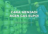 cara menjadi agen gas elpiji 2020