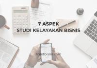 7 aspek studi kelayakan bisnis