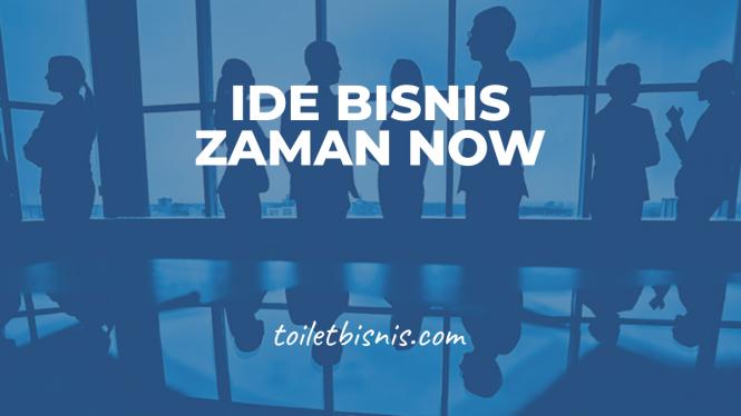 Ide Bisnis Jaman Now