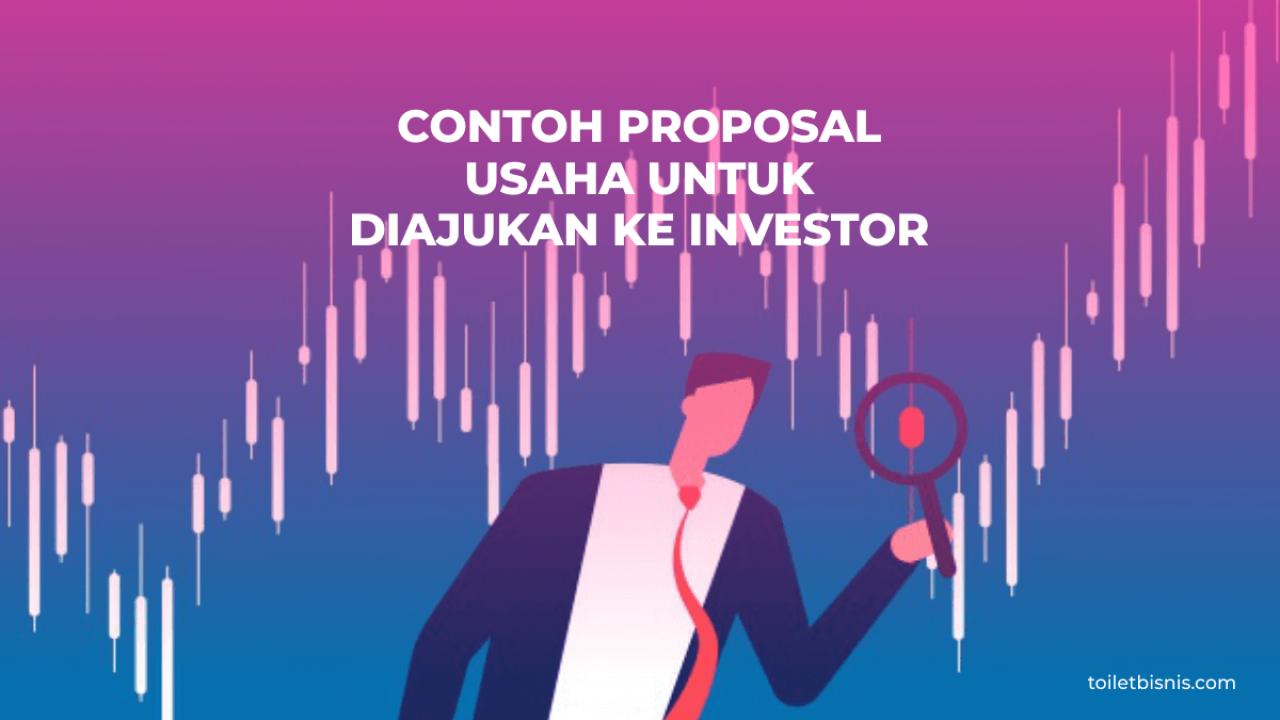 Contoh Proposal Usaha Untuk Diajukan Ke Investor Toilet Bisnis