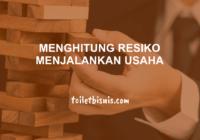 menghitung resiko menjalankan usaha