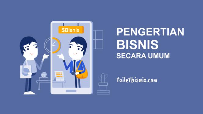 pengertian bisnis secara umum