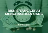 bisnis yang cepat menghasilkan uang