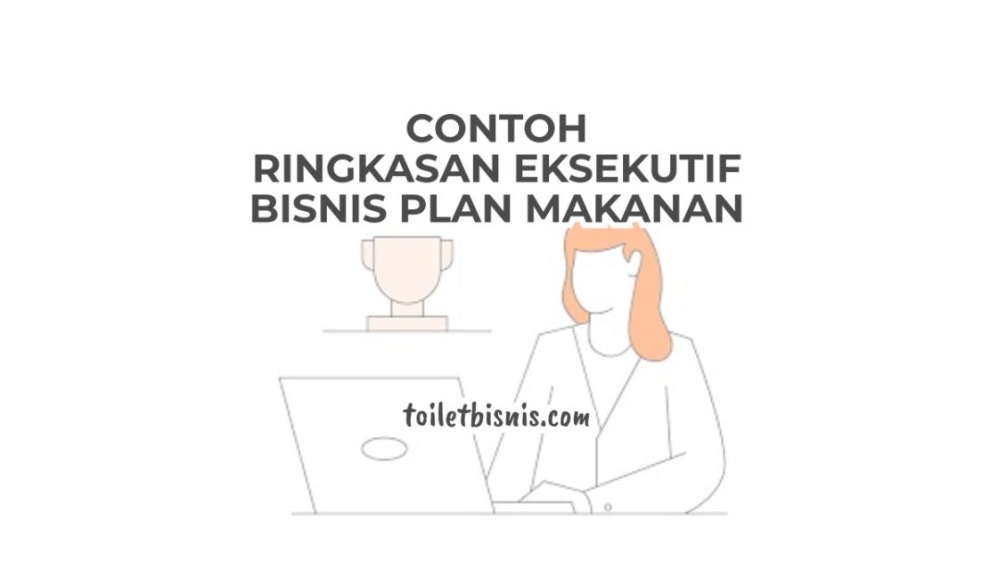 Contoh Ringkasan Eksekutif Bisnis Plan Makanan (Executive ...