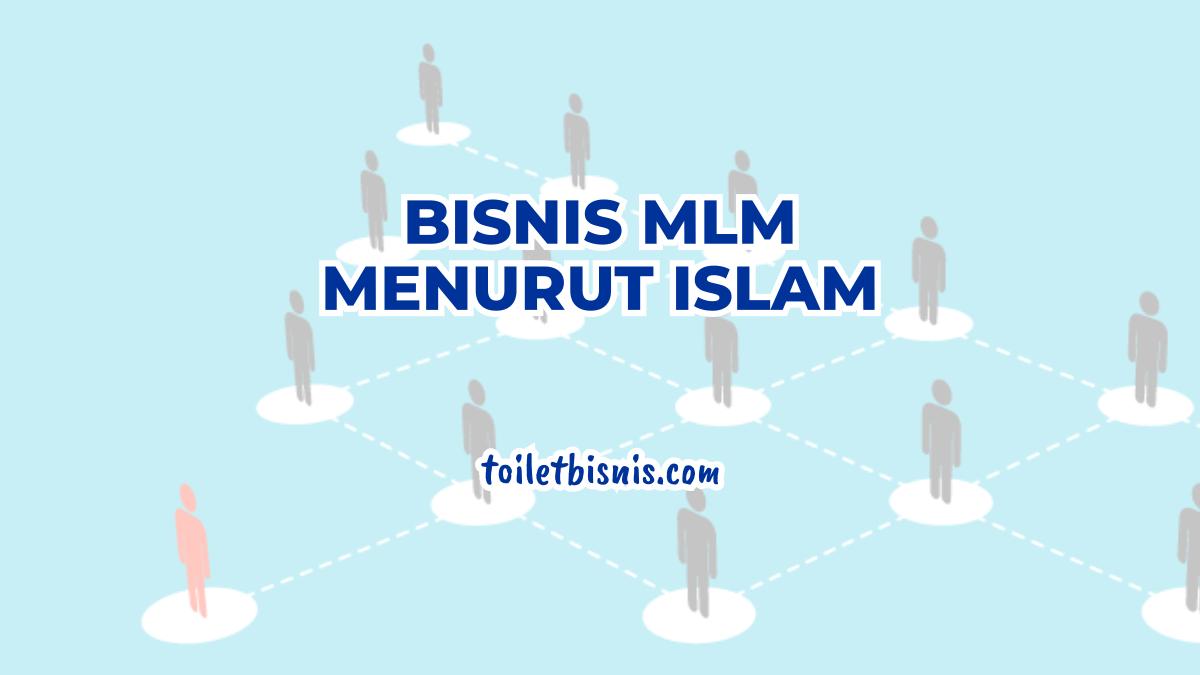 Bisnis Mlm Menurut Islam Bagaimana Hukumnya Apa Diperbolehkan