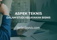 aspek teknis dalam studi kelayakan bisnis