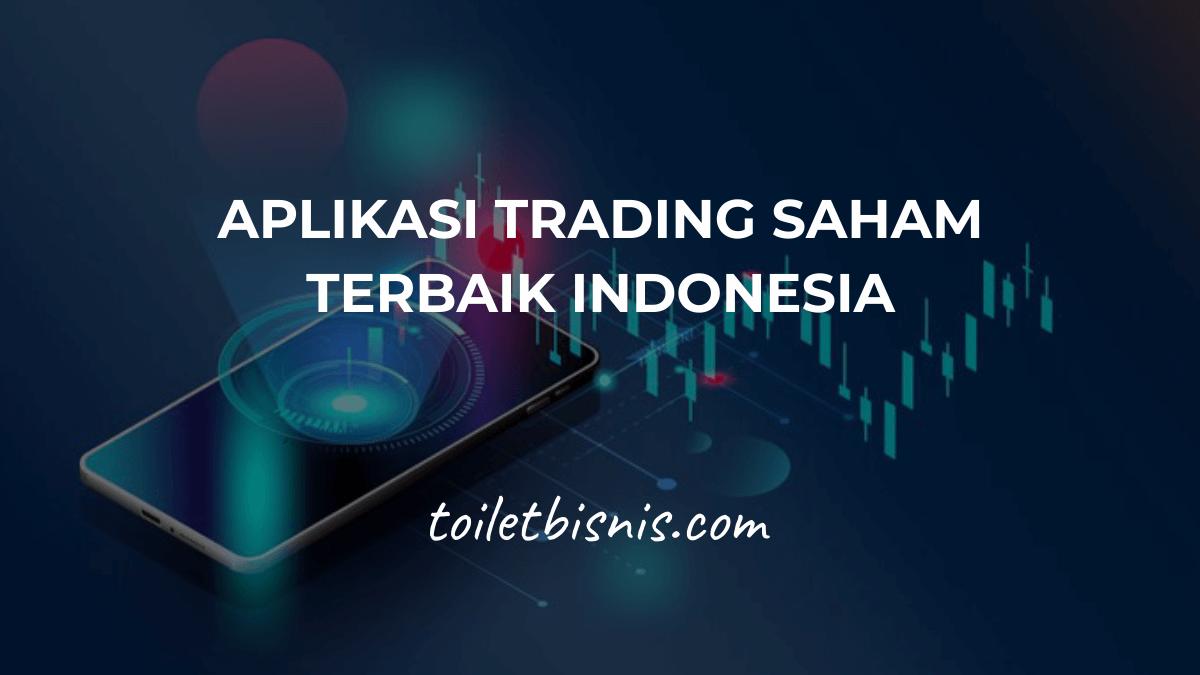 10 Aplikasi Trading Saham Terbaik Indonesia 2021