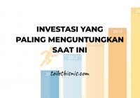 Investasi yang Paling Menguntungkan Saat Ini