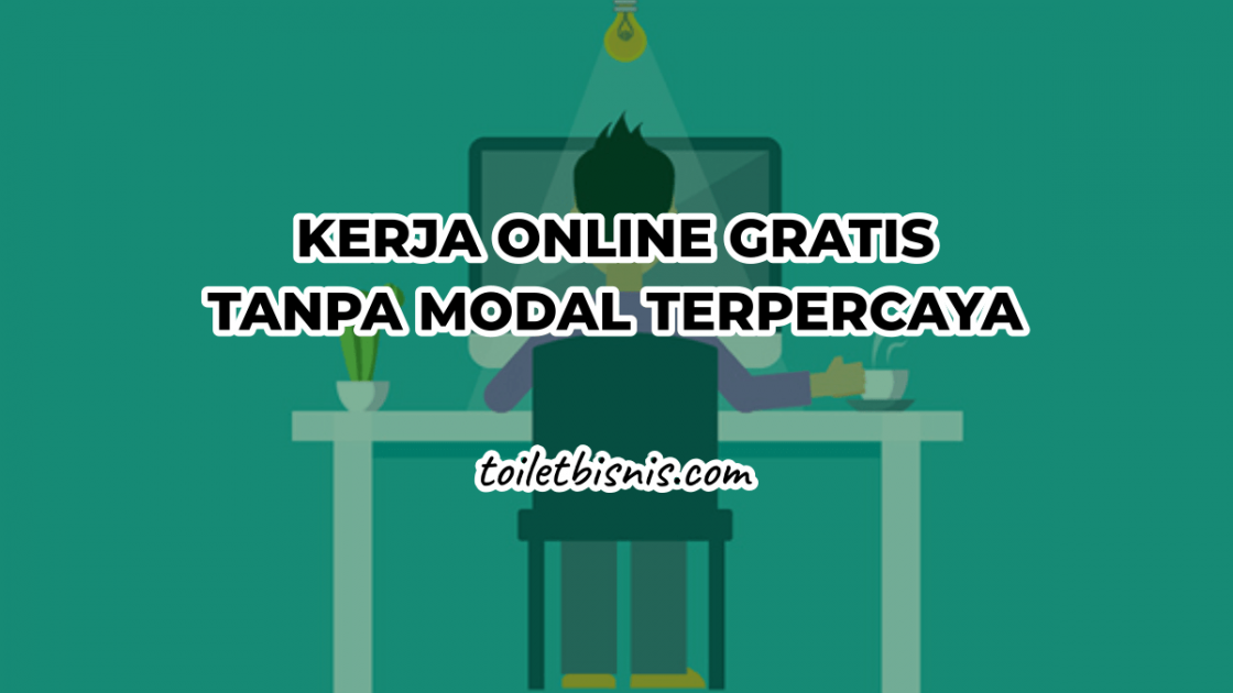 15 Kerja Online Gratis Tanpa Modal Terpercaya dan Dibayar