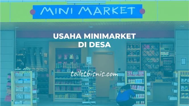 Usaha Minimarket Di Desa