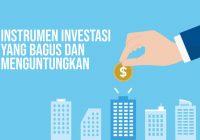 Instrumen Investasi yang Bagus dan Menguntungkan