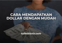 Cara Mendapatkan Dollar Dengan Mudah