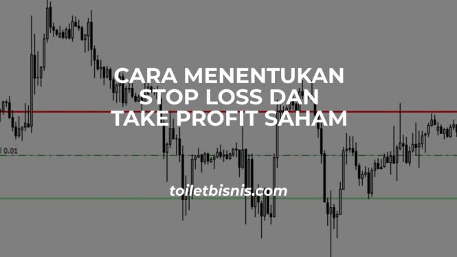cara menentukan stop loss dan take profit saham