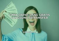 Uang Gratis Langsung Ditransfer
