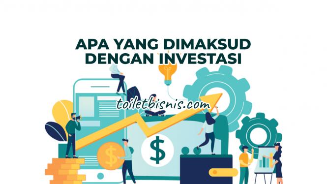 apa yang dimaksud dengan investasi