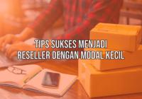 Tips Menjadi Reseller dengan Modal Kecil